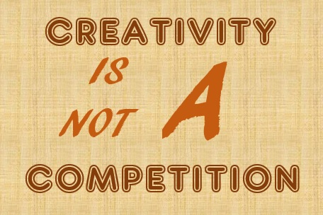Creativity Is Not a Competition Pic