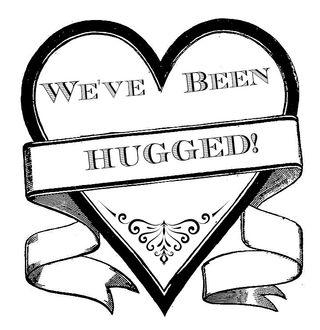 We've Been Hugged