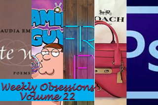 Weekly Obsessions Volume 22