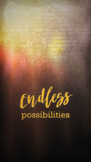 Endless Possibilities Wallpaper